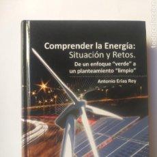 Libros de segunda mano de Ciencias: CIENCIA TÉCNICA . COMPRENDER LA ENERGÍA SITUACIÓN Y RETOS DE UN ENFOQUE VERDE A UN PLANTEAMIENTO LI. Lote 165721056