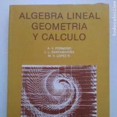Libros de segunda mano de Ciencias: ALGEBRA LINEAL GEOMETRÍA Y CALCULO. Lote 165729960