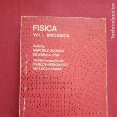 Libros de segunda mano de Ciencias: FÍSICA - VOLUMEN I: MECÁNICA; MARCELO ALONSO - EDWARD J FINN.. Lote 165796082
