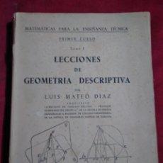 Libros de segunda mano de Ciencias: MATEMATICAS ENSEÑANZA TECNICA LECCIONES GEOMETRIA DESCRIPTIVA LUIS MATEO DIAZ 1953 CON 312 FIGURAS. Lote 165827894