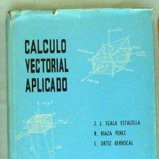 Libros de segunda mano de Ciencias: CALCULO VECTORIAL APLICADO - J. J. SCALA ESTALELLA - E.T.S. INGENIEROS 1967 - VER INDICE. Lote 165836522