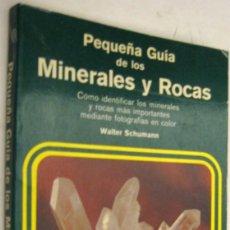 Libros de segunda mano: PEQUEÑA GUIA DE LOS MINERALES Y ROCAS - WALTER SCHUMANN - ILUSTRADO. Lote 165996882
