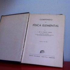 Libros de segunda mano de Ciencias: COMPENDIO FÍSICA ELEMENTAL 1947. Lote 166012282