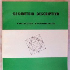 Livres d'occasion: GEOMETRÍA DESCRIPTIVA - PROYECCIÓN AXONOMETRICA - JOAQUIN PALENCIA 1971 - VER INDICE. Lote 166112606