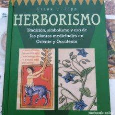 Livros em segunda mão: HERBORISMO. FRANK J. LIPP. CULTURAS DE LA SABIDURÍA. DEBATE CÍRCULO DE LECTORES. AÑO 1996. CARTONÉ.. Lote 166164097