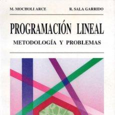 Libros de segunda mano de Ciencias: PROGRAMACIÓN LINEAL. METODOLOGÍA Y PROBLEMAS. Lote 166284938