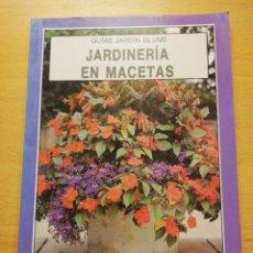 Libros de segunda mano: JARDINERÍA EN MACETAS (GUÍAS JARDÍN BLUME). Lote 166339538