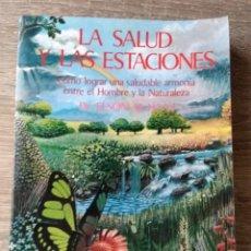 Libros de segunda mano: SALUD Y LAS ESTACIONES ** DR. ELSON M. HASS. Lote 166474406