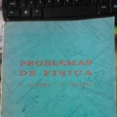 Libros de segunda mano de Ciencias: PROBLEMAS DE FÍSICA. NIVEL UNIVERSITARIO Y ESCUELAS TÉCNICAS SUPERIORES (MADRID, 1967). Lote 166534206