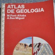 Libros de segunda mano: FONT ALTABA/SAN MIGUEL .ATLAS DE GEOLOGIA.EDICIONES JOVER.15ª EDICIÓN 1979. Lote 166539210