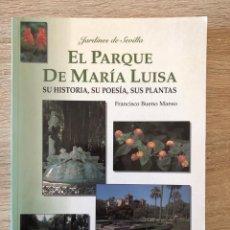 Libros de segunda mano: EL PARQUE DE MARIA LUISA. FRANCISCO BUENO MANSO. EDITORIAL ROBONIA. SEVILLA, 1997. LIBRO ILUSTRADO. Lote 166683462