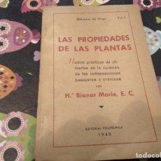Libros de segunda mano: LAS PROPIEDADES DE LAS PLANTAS CURACION LAS INDISPOSICIONES PASAJERAS O CRONICAS BIANOR MARIE 1940. Lote 166689118