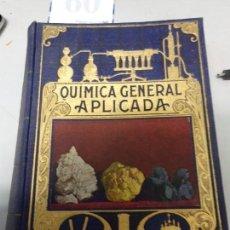 Libros de segunda mano de Ciencias: QUIMICA GENERAL APLICADA 1939. Lote 166794926
