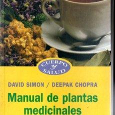 Libros de segunda mano: DAVID SIMON / DEEPAK CHOPRA : MANUAL DE PLANTAS MEDICINALES (PAIDÓS, 2001). Lote 166825886