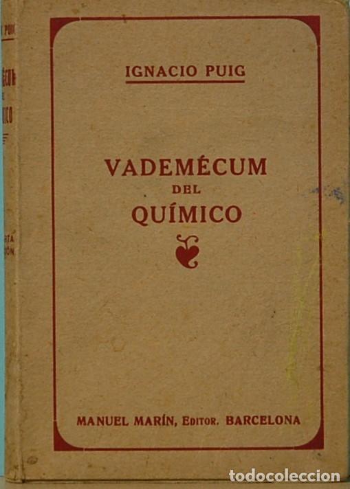 LMV - IGNACIO PUIG. VADEMECUM DEL QUIMICO. MANUEL MARIN EDITOR. BARCELONA. 1941 (Libros de Segunda Mano - Ciencias, Manuales y Oficios - Física, Química y Matemáticas)
