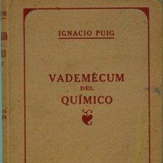 Libros de segunda mano de Ciencias: LMV - IGNACIO PUIG. VADEMECUM DEL QUIMICO. MANUEL MARIN EDITOR. BARCELONA. 1941. Lote 166915412