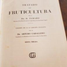 Libros de segunda mano: TRATADO DE FRUTICULTURA POR EL DR. TAMARO. Lote 166945349