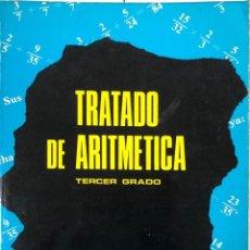 Libros de segunda mano de Ciencias: TRATADO DE ARITMETICA. TERCER GRADO. 24ª EDICION. EDITORIAL BRUÑO. MADRID, 1978.. Lote 166984800