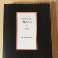 Libros de segunda mano: FAUNA IBÉRICA - 39 - PYCNOGONIDA - CSIC. Lote 167015270