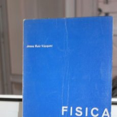 Libros de segunda mano de Ciencias: FISICA POR JESUS RUIZ VAZQUEZ. MECANICA. Lote 167171028