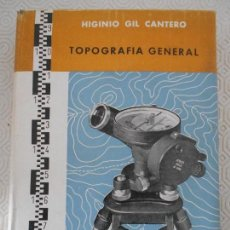 Libros de segunda mano: TOPOGRAFIA GENERAL. HIGINIO GIL CANTERO. IMPRENTA COLON, HUELVA, 1959. TAPA DURA CON SOBRECUBIERTA. . Lote 167257272