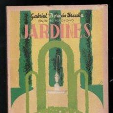 Libros de segunda mano: JARDINES, GABRIEL BORNAS Y DE URCULLU. Lote 167301288