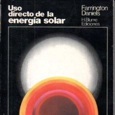 Libros de segunda mano de Ciencias: FARRINGTON DANIELS : USO DIRECTO DE LA ENERGÍA SOLAR (BLUME, 1977). Lote 167529548