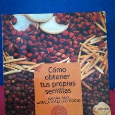 Libros de segunda mano: CÓMO OBTENER TUS PROPIAS SEMILLAS, MANUAL PARA AGRICULTORES ECOLÓGICOS - JOSEP ROSELLÓ I OLTRA, 2003. Lote 167529960