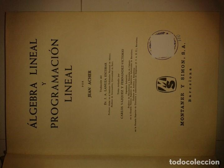 Libros de segunda mano de Ciencias: ÁLGEBRA LINEAL Y PROGRAMACIÓN LINEAL 1967 JEAN ACHER 1ª EDICIÓN MONTANER Y SIMON - Foto 2 - 167566684
