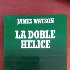 Libros de segunda mano de Ciencias: LA DOBLE HELICE JAMES WATSON. Lote 167583956