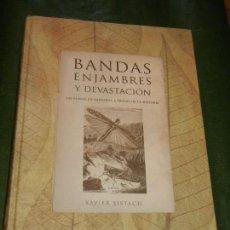Libros de segunda mano: BANDAS, ENJAMBRES Y DEVASTACIÓN, DE XAVIER SISTACH - PLAGAS DE LANGOSTA A TRAVÉS DE LA HISTORIA 2007. Lote 167621040