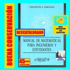 Libros de segunda mano de Ciencias: MANUAL DE MATEMÁTICAS PARA INGENIEROS Y ESTUDIANTES - I. BRONSHTEIN / K. SEMENDIAEV - MIR - 45 EUROS. Lote 167630368