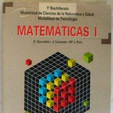 Libros de segunda mano de Ciencias: MATEMÁTICAS 1º BACHILLERATO - CARLOS GONZÁLEZ / JESÚS LLORENTE - EDITEX 1995 - VER INDICE. Lote 167671160