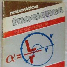 Libros de segunda mano de Ciencias: MATEMÁTICAS FUNCIONES B.U.P. 1º CURSO - JOSÉ Mª AGUSTI / ANTONIO VILA - VICENS VIVES 1975 VER INDICE. Lote 167672628