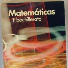Libros de segunda mano de Ciencias: MATEMÁTICAS 1º BACHILLERATO B.U.P. SOMOSAGUAS - ED. NARCEA 1975 - VER INDICE. Lote 167676324