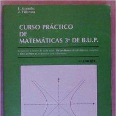Libros de segunda mano de Ciencias: CURSO PRÁCTICO DE MATEMÁTICAS B.U.P. - F. GONZÁLEZ / J. VILLANOVA - EDUNSA 1987 - VER INDICE. Lote 195067680