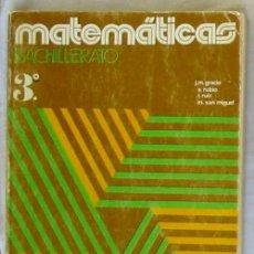 Libros de segunda mano de Ciencias: MATEMÁTICAS 3º BACHILLERATO - J. M. GRACIA / E. RUBIO / R. RUIZ / M. SAN MIGUEL 1977 - VER INDICE. Lote 195355076