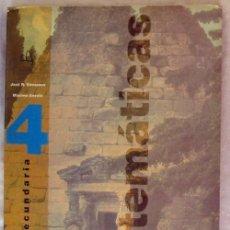 Libros de segunda mano de Ciencias: MATEMÁTICAS SECUNDARIA 4 OPCIÓN B - JOSÉ RAMÓN VIZMANOS / MÁXIMO ANZOLA - ED. SM 1994 - VER INDICE. Lote 167727236