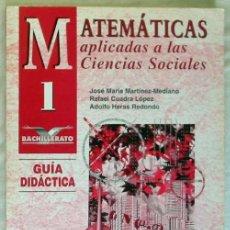 Libros de segunda mano de Ciencias: MATEMÁTICAS APLICADAS A LAS CIENCIAS SOCIALES 1 BACHILLERATO - GUÍA DIDÁCTICA - VER INDICE. Lote 167731224