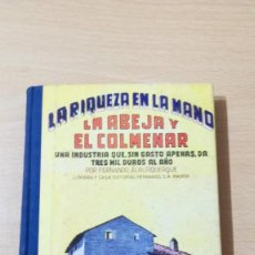 Libros de segunda mano: LA RIQUEZA EN LA MANO - LA ABEJA Y EL COLMENAR - FERNANDO ALBULQUERQUE - 1964 - APICULTURA. Lote 167734880