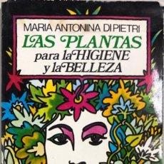 Libros de segunda mano: LAS PLANTAS PARA LA HIGIENE Y LA BELLEZA. MARIA ANTONINA DIPIETRI. ALTALENA. MADRID, 1982.. Lote 167804688
