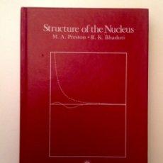 Libros de segunda mano de Ciencias: STRUCTURE OF THE NUCLEUS, M. A. PRESTON, R. K. BHADURI. Lote 167813384