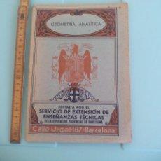 Libros de segunda mano de Ciencias: GEOMETRIA ANALÍTICA. SERVICIO DE EXTENSIÓN DE ENSEÑANZAS TÉCNICAS, DIPUTACION PROVINCIAL BARCELONA. Lote 167873232