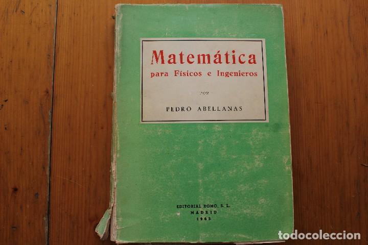 MATEMÁTICAS PARA FÍSICOS E INGENIEROS PEDRO ABELLANAS (Libros de Segunda Mano - Ciencias, Manuales y Oficios - Física, Química y Matemáticas)
