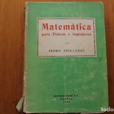 Libros de segunda mano de Ciencias: MATEMÁTICAS PARA FÍSICOS E INGENIEROS PEDRO ABELLANAS. Lote 167873444