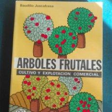 Libros de segunda mano: ÁRBOLES FRUTALES CULTIVO Y EXPLOTACIÓN COMERCIAL AUTOR BAUDILIO JUSCAFRESA. Lote 167901488