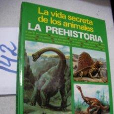 Libros de segunda mano: ANTIGUO LIBRO - LA VIDA SECRETA DE LOS ANIMALES - LA PREHISTORIA. Lote 167989044