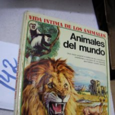 Libros de segunda mano: VIDA INTIMA DE LOS ANIMALES - ANIMALES DEL MUNDO. Lote 167993000