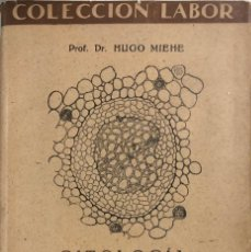Libros de segunda mano: CITOLOGIA Y ANATOMIA DE LAS PLANTAS. HUGO MIEHE. EDITORIAL LABOR. BARCELONA, 1928.. Lote 168033696
