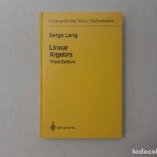 Libros de segunda mano de Ciencias: LINEAR ALGEBRA (UNDERGRADUATE TEXTS IN MATHEMATICS) POR SERGE LANG (1993) - LANG, SERGE. Lote 168065773